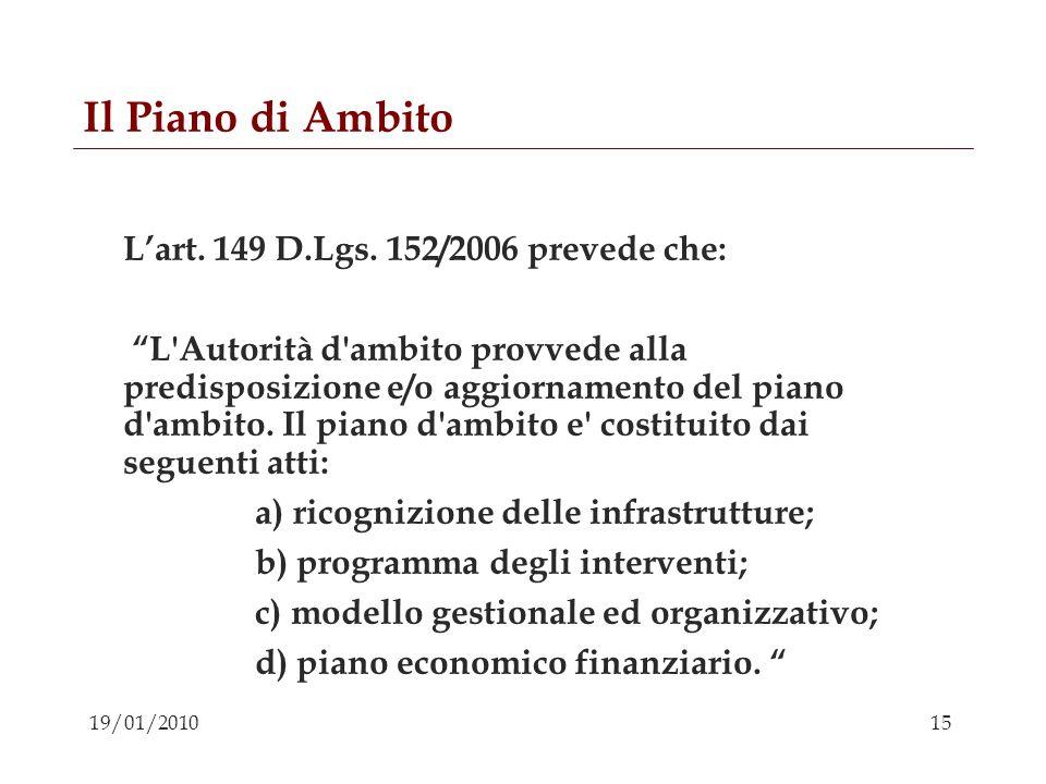 Il Piano di Ambito L'art. 149 D.Lgs. 152/2006 prevede che: