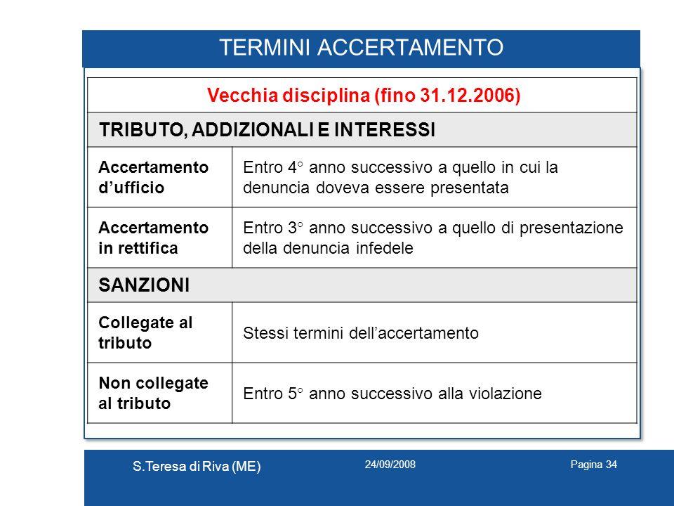 Vecchia disciplina (fino 31.12.2006)
