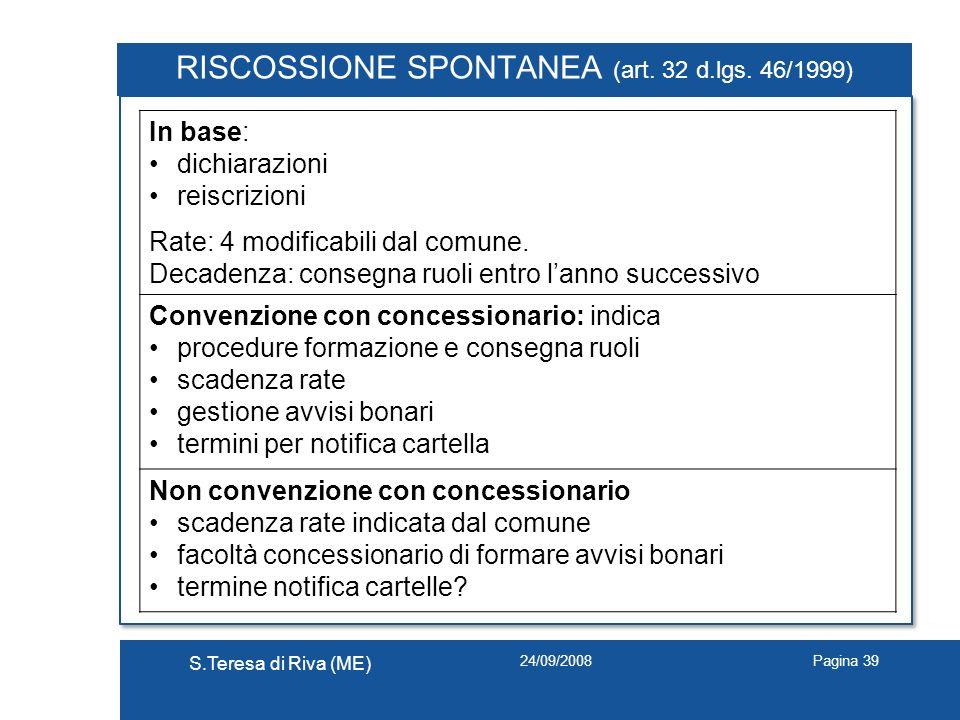 RISCOSSIONE SPONTANEA (art. 32 d.lgs. 46/1999)