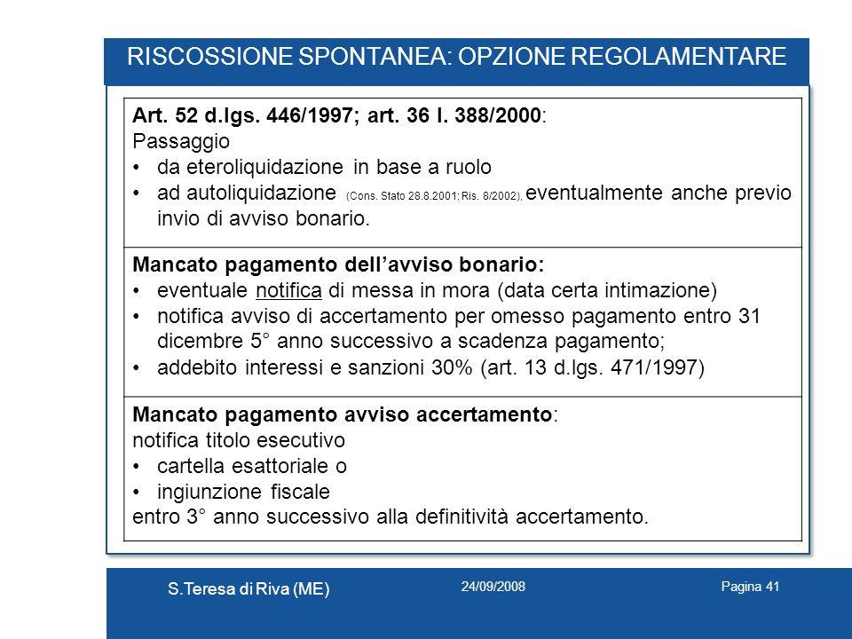 RISCOSSIONE SPONTANEA: OPZIONE REGOLAMENTARE