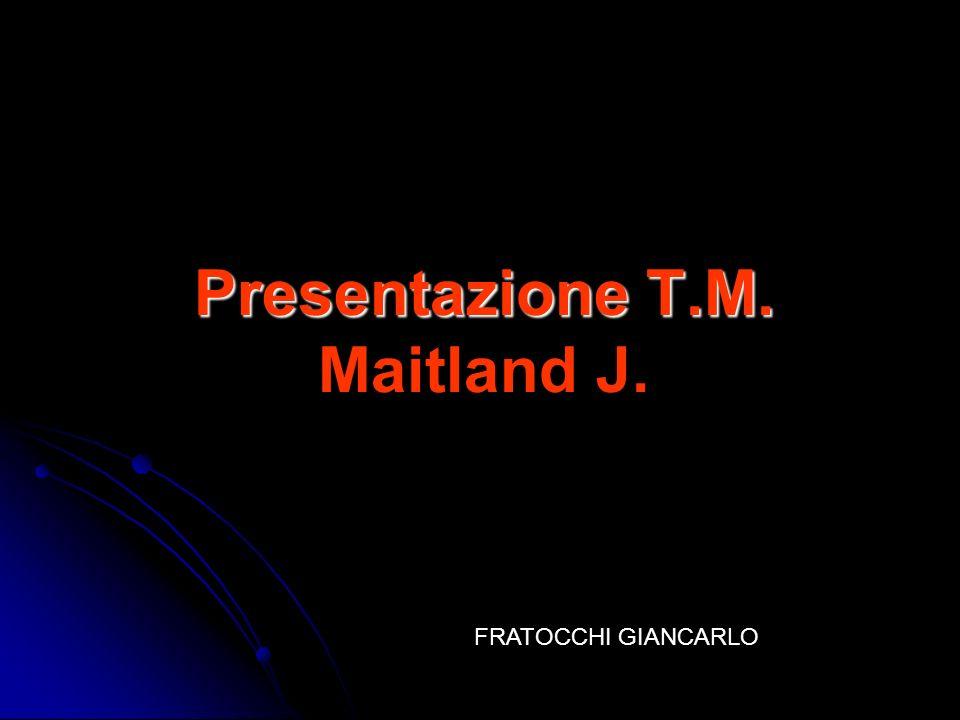 Presentazione T.M. Maitland J.