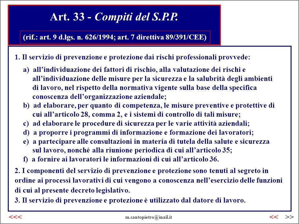 Art. 33 - Compiti del S.P.P. (rif.: art. 9 d.lgs. n. 626/1994; art. 7 direttiva 89/391/CEE)