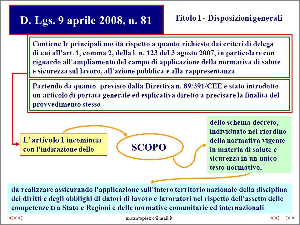 D. Lgs. 9 aprile 2008, n. 81 SCOPO Titolo I - Disposizioni generali