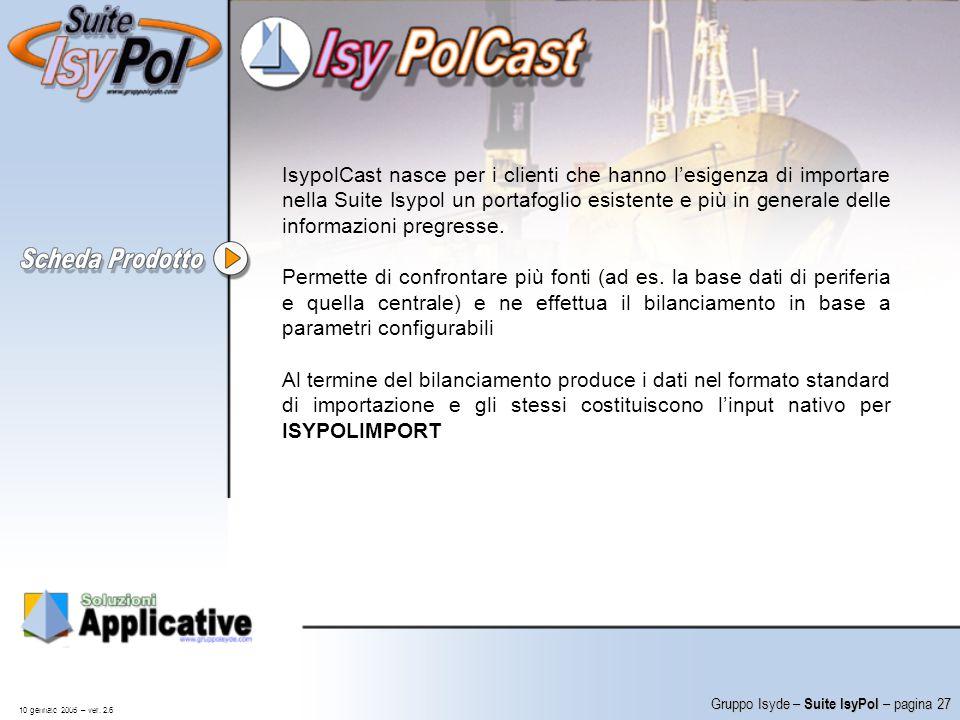 IsypolCast nasce per i clienti che hanno l'esigenza di importare nella Suite Isypol un portafoglio esistente e più in generale delle informazioni pregresse.