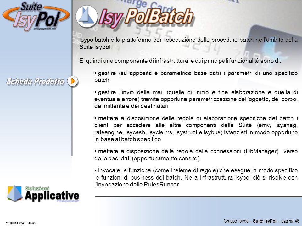Isypolbatch è la piattaforma per l'esecuzione delle procedure batch nell'ambito della Suite Isypol.