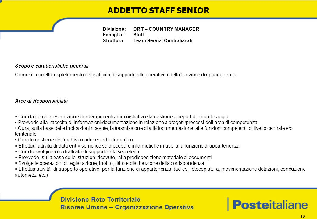 ADDETTO STAFF SENIOR Divisione: DRT – COUNTRY MANAGER Famiglia : Staff