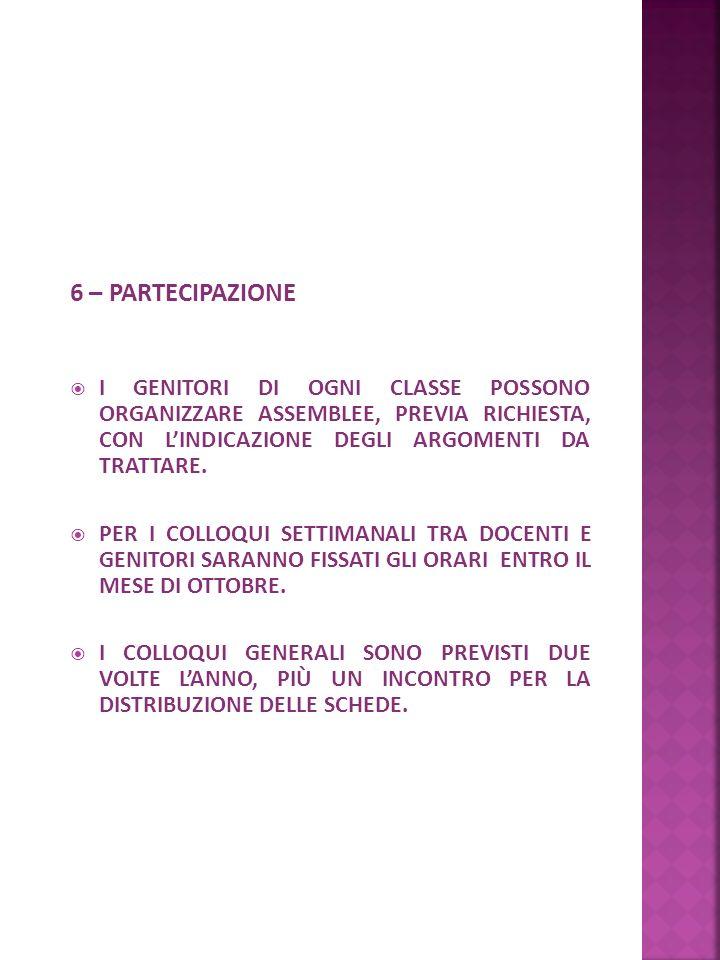 6 – PARTECIPAZIONE I GENITORI DI OGNI CLASSE POSSONO ORGANIZZARE ASSEMBLEE, PREVIA RICHIESTA, CON L'INDICAZIONE DEGLI ARGOMENTI DA TRATTARE.