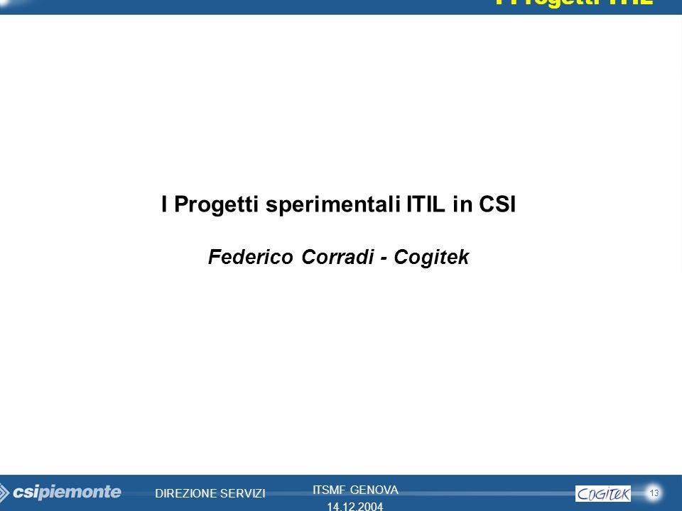 I Progetti sperimentali ITIL in CSI Federico Corradi - Cogitek