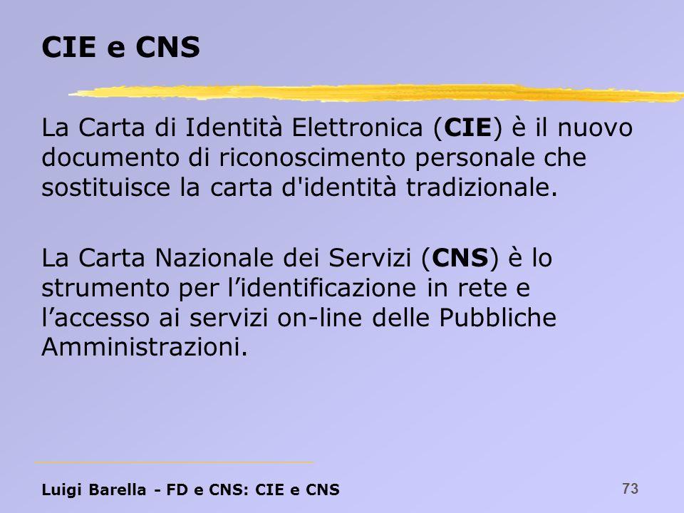 CIE e CNS La Carta di Identità Elettronica (CIE) è il nuovo documento di riconoscimento personale che sostituisce la carta d identità tradizionale.