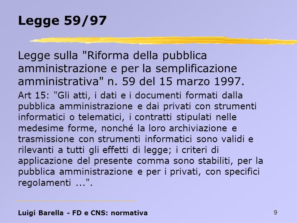 Legge 59/97 Legge sulla Riforma della pubblica amministrazione e per la semplificazione amministrativa n. 59 del 15 marzo 1997.