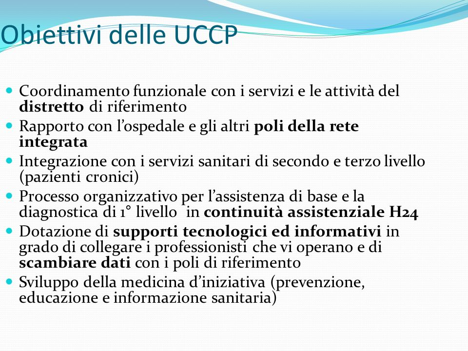 Obiettivi delle UCCP Coordinamento funzionale con i servizi e le attività del distretto di riferimento.