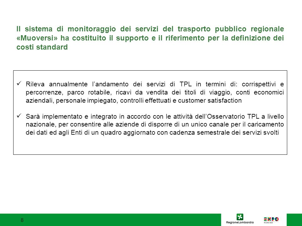 Il sistema di monitoraggio dei servizi del trasporto pubblico regionale «Muoversi» ha costituito il supporto e il riferimento per la definizione dei costi standard