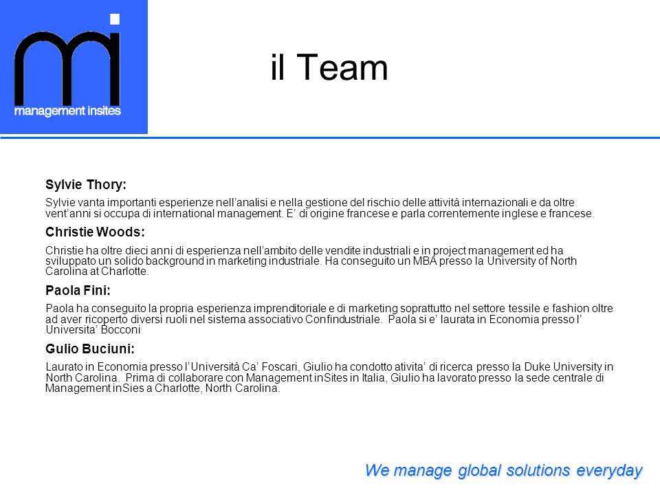 il Team We manage global solutions everyday Sylvie Thory: