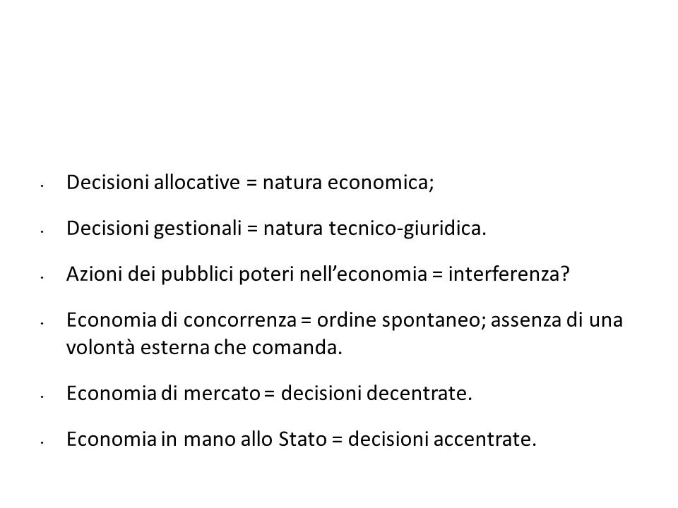 Decisioni allocative = natura economica;