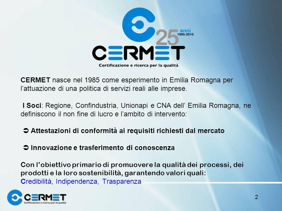 CERMET nasce nel 1985 come esperimento in Emilia Romagna per l'attuazione di una politica di servizi reali alle imprese.