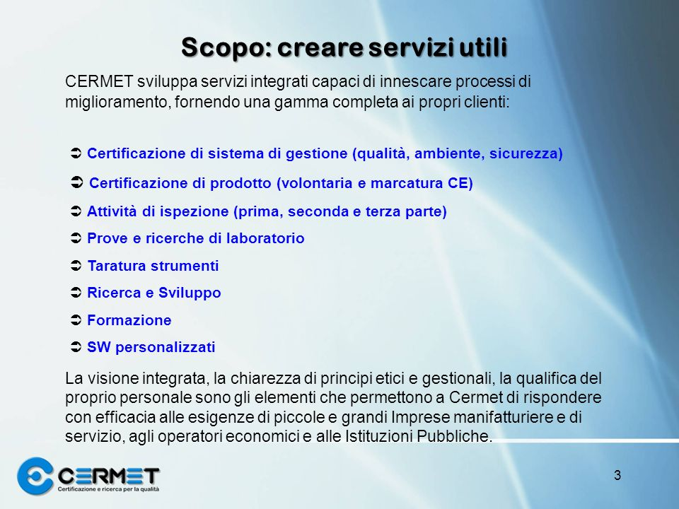 Scopo: creare servizi utili