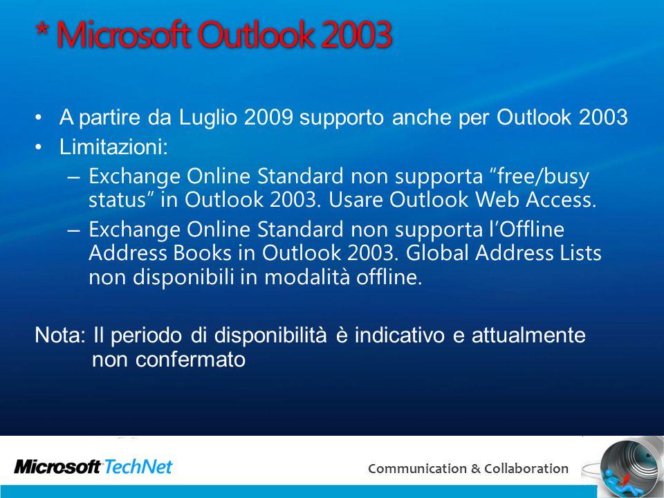 3/29/2017 3:25 AM * Microsoft Outlook 2003. A partire da Luglio 2009 supporto anche per Outlook 2003.