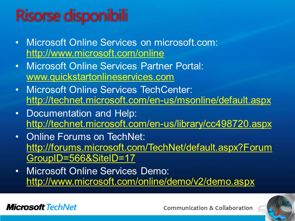 Online Airlift 3/29/2017. Risorse disponibili. Microsoft Online Services on microsoft.com: http://www.microsoft.com/online.