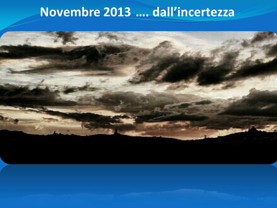 Novembre 2013 …. dall'incertezza