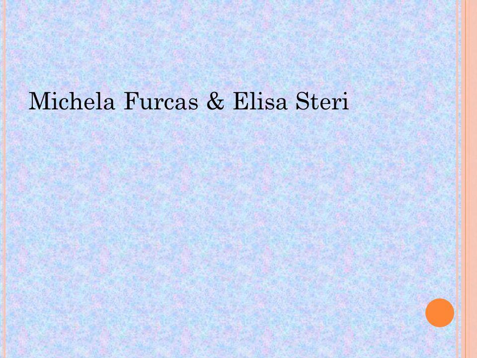 Michela Furcas & Elisa Steri