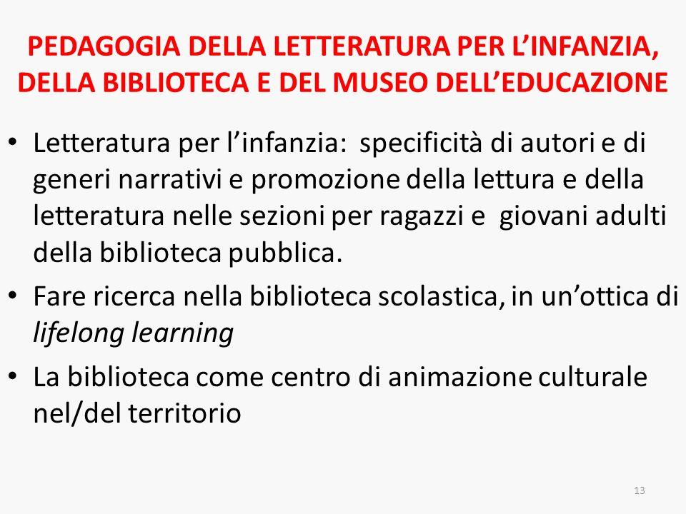 PEDAGOGIA DELLA LETTERATURA PER L'INFANZIA, DELLA BIBLIOTECA E DEL MUSEO DELL'EDUCAZIONE