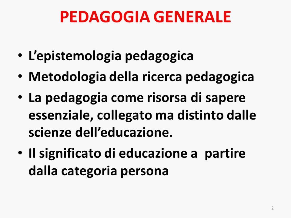 PEDAGOGIA GENERALE L'epistemologia pedagogica