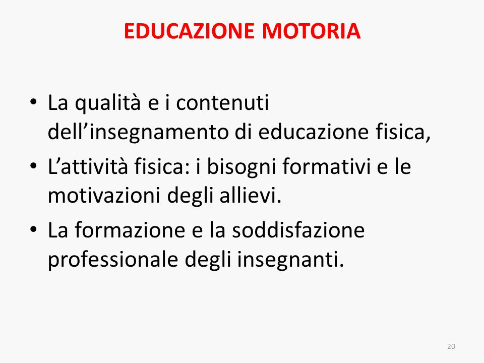 EDUCAZIONE MOTORIA La qualità e i contenuti dell'insegnamento di educazione fisica,