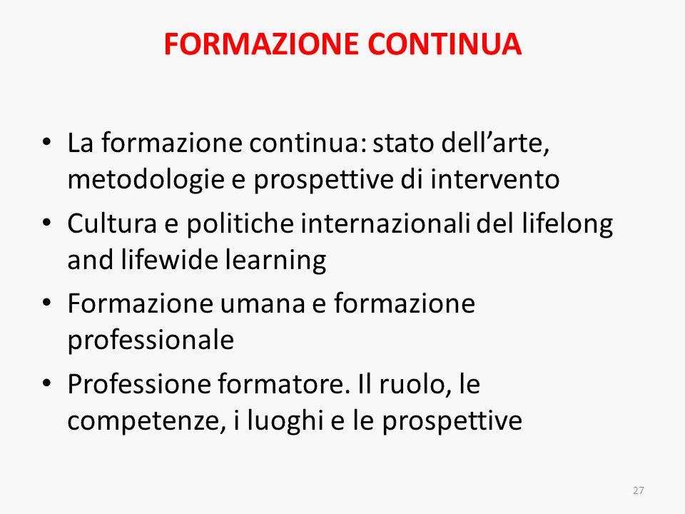 FORMAZIONE CONTINUA La formazione continua: stato dell'arte, metodologie e prospettive di intervento.
