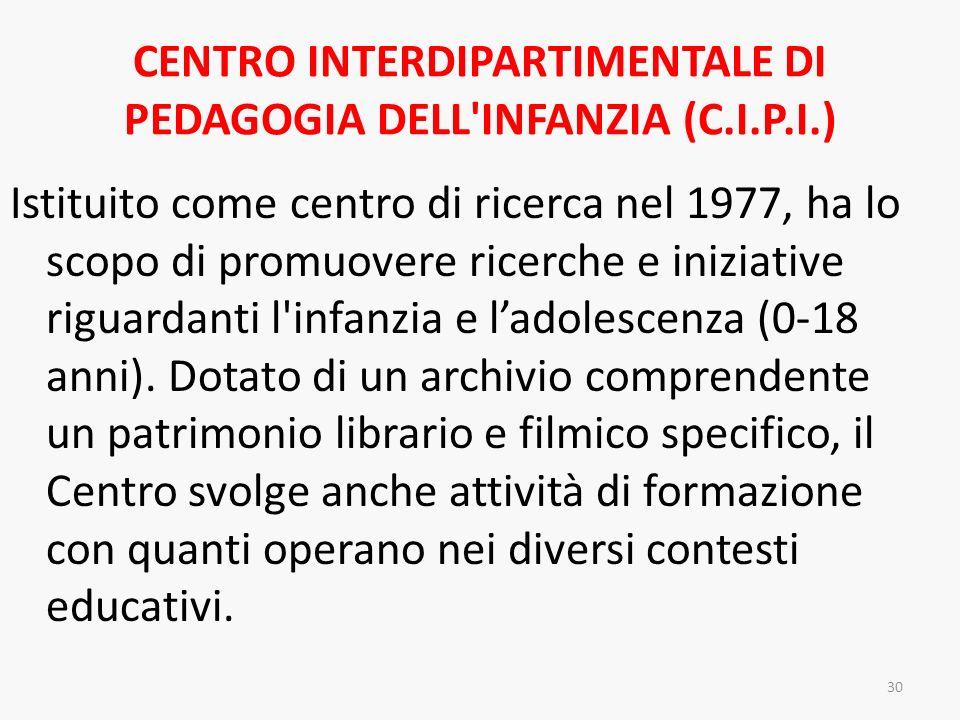 CENTRO INTERDIPARTIMENTALE DI PEDAGOGIA DELL INFANZIA (C.I.P.I.)