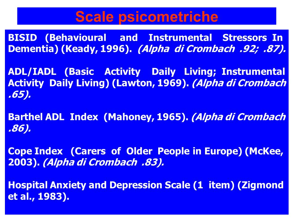 Scale psicometriche BISID (Behavioural and Instrumental Stressors In Dementia) (Keady, 1996). (Alpha di Crombach .92; .87).
