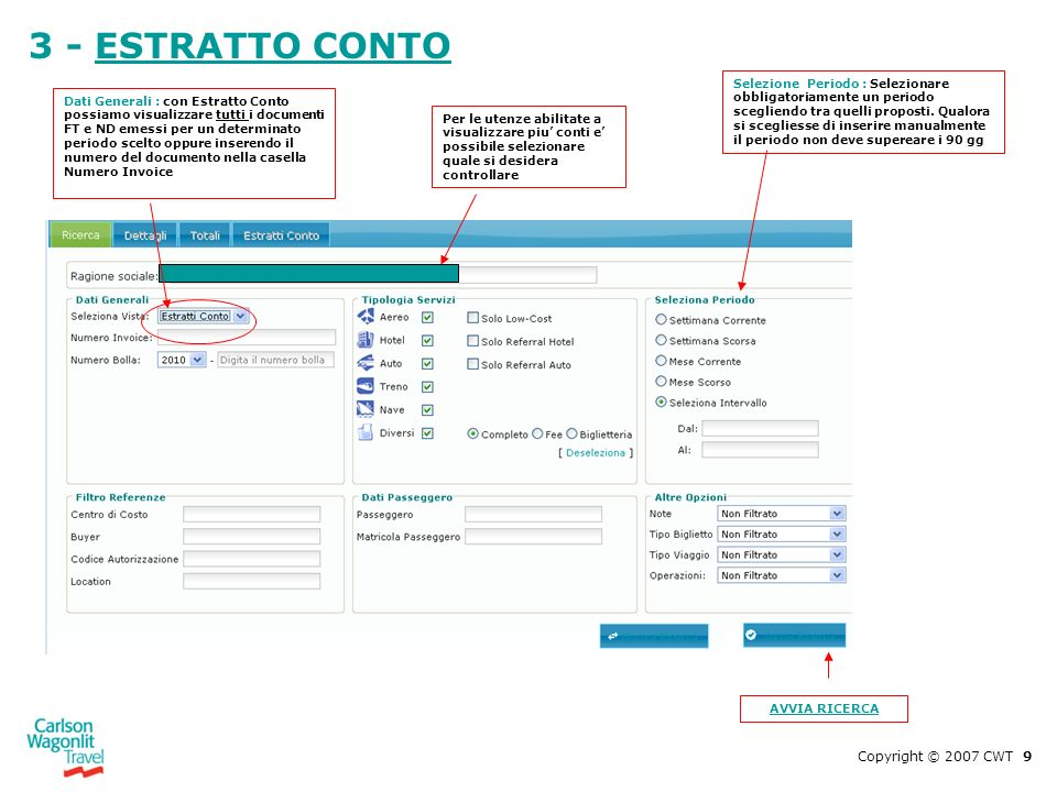 3 - ESTRATTO CONTO Copyright © 2007 CWT 9