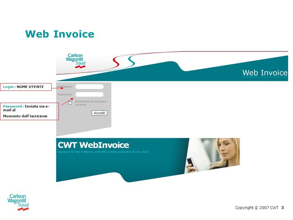 Web Invoice Copyright © 2007 CWT 3 Login : NOME UTENTE