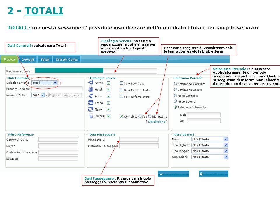 2 - TOTALI TOTALI : in questa sessione e' possibile visualizzare nell'immediato I totali per singolo servizio.