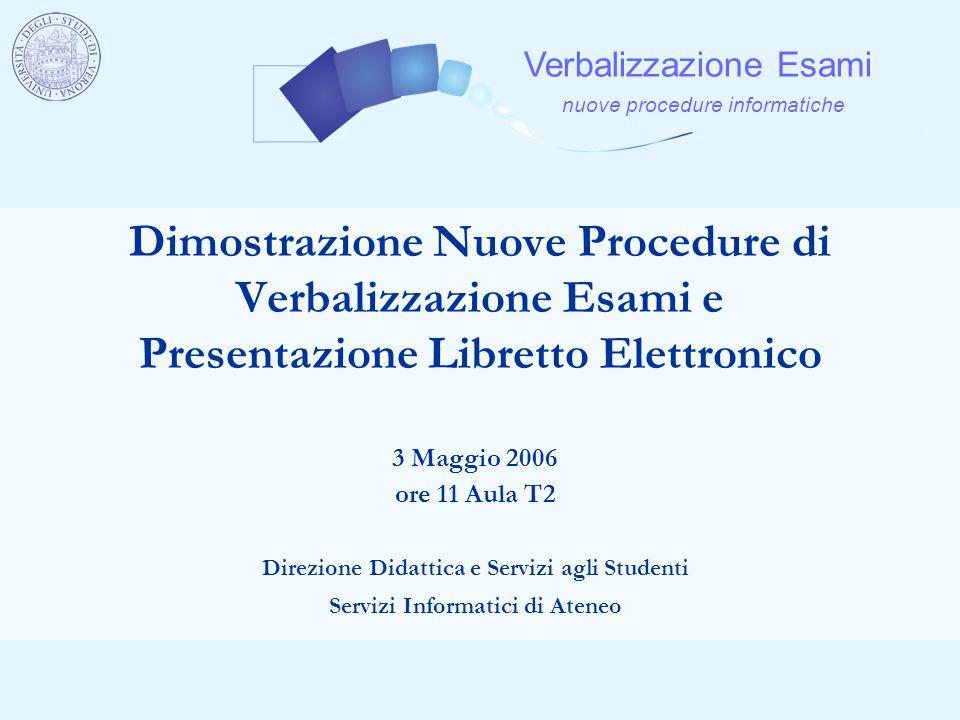 Dimostrazione Nuove Procedure di Verbalizzazione Esami e Presentazione Libretto Elettronico