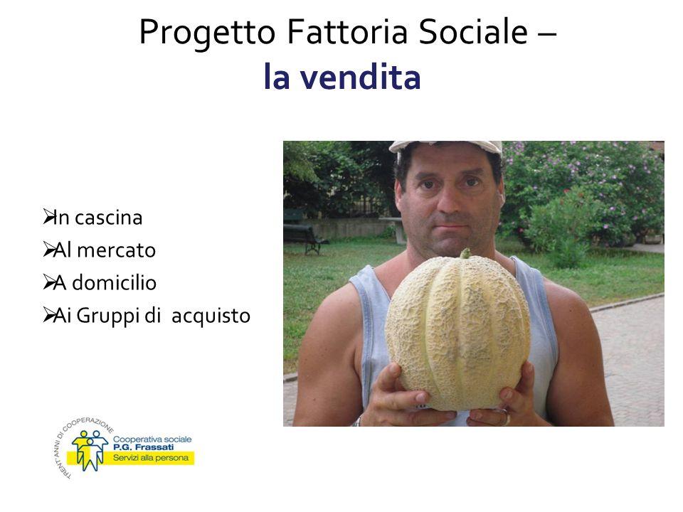 Progetto Fattoria Sociale – la vendita