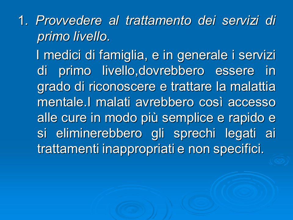 1. Provvedere al trattamento dei servizi di primo livello.