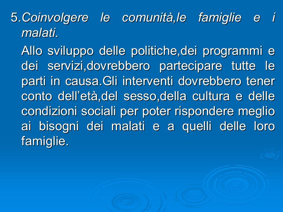 5.Coinvolgere le comunità,le famiglie e i malati.