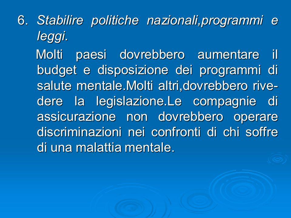 6. Stabilire politiche nazionali,programmi e leggi.