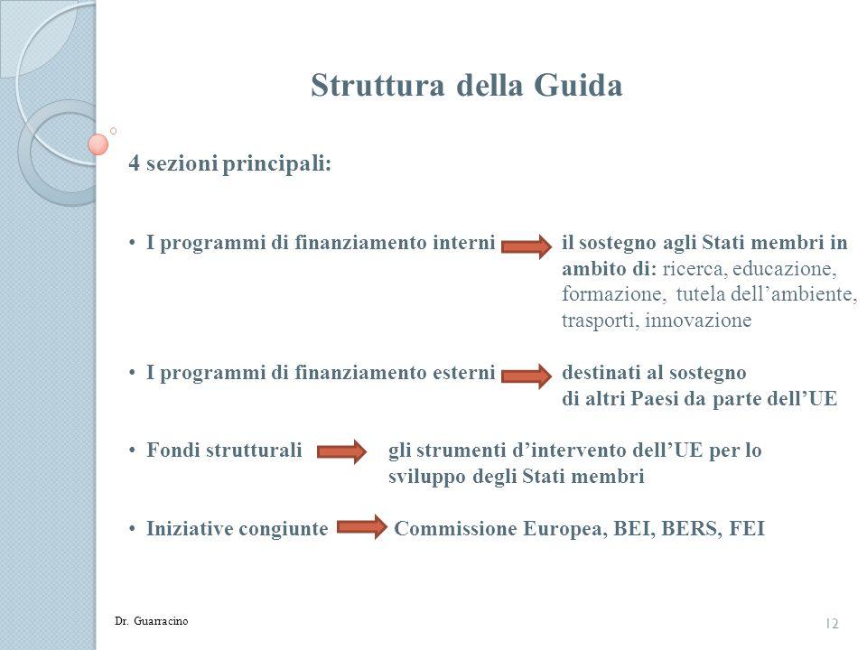 Struttura della Guida 4 sezioni principali: