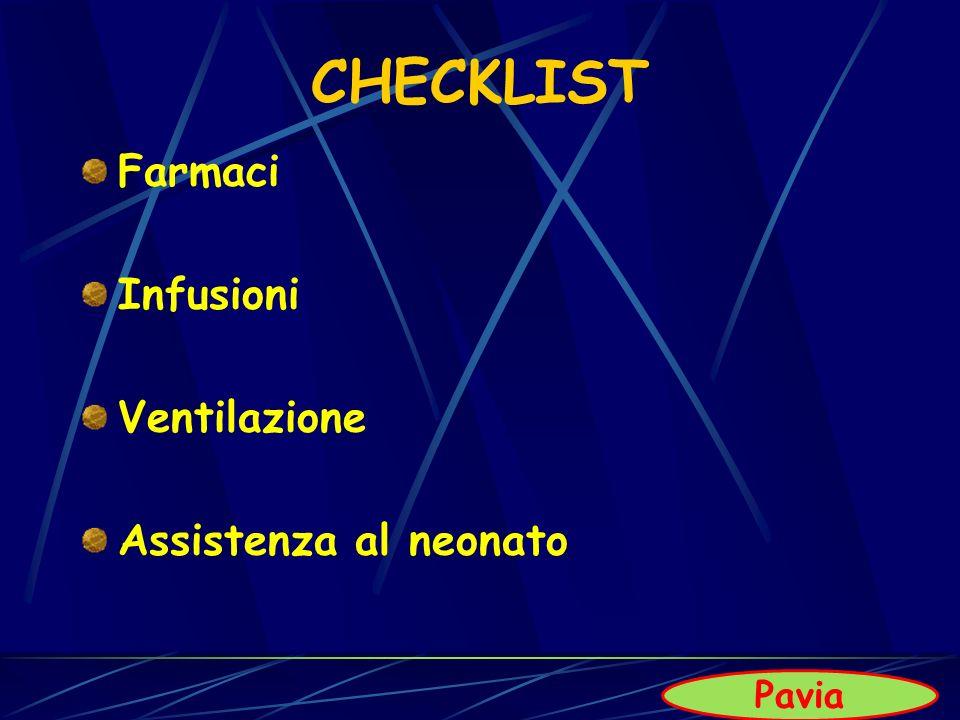 CHECKLIST Farmaci Infusioni Ventilazione Assistenza al neonato Pavia