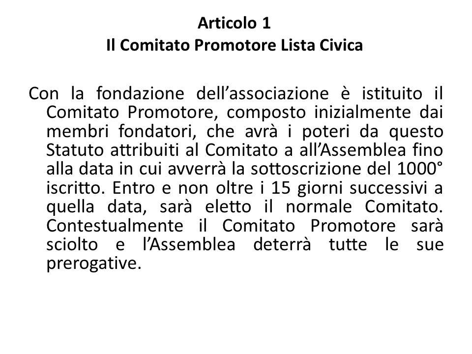 Articolo 1 Il Comitato Promotore Lista Civica