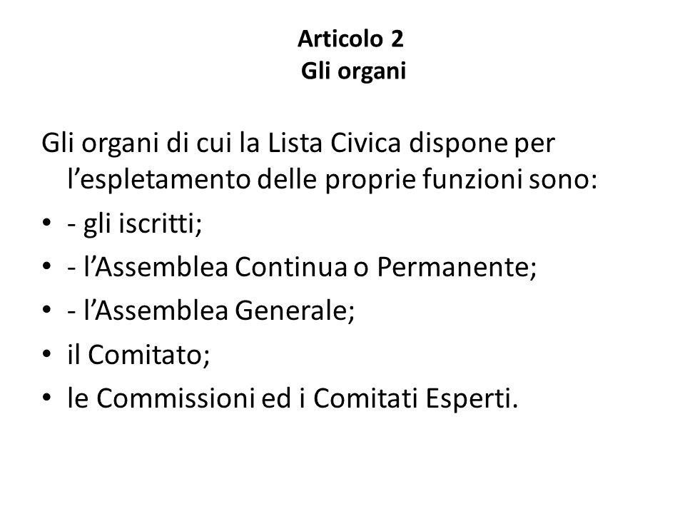 - l'Assemblea Continua o Permanente; - l'Assemblea Generale;