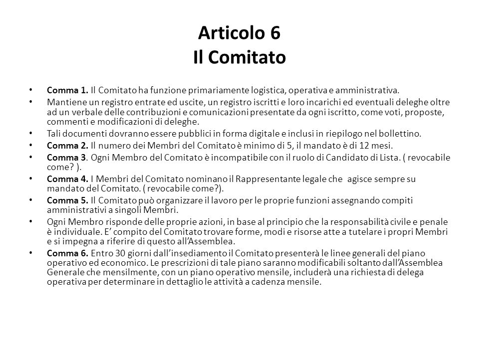 Articolo 6 Il Comitato Comma 1. Il Comitato ha funzione primariamente logistica, operativa e amministrativa.