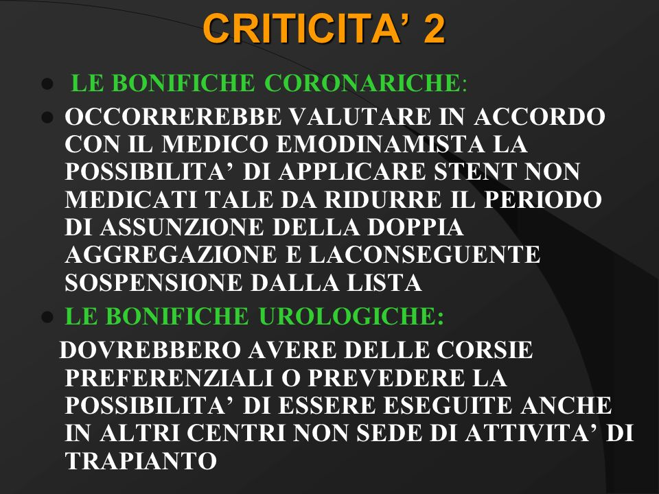 CRITICITA' 2 LE BONIFICHE CORONARICHE: