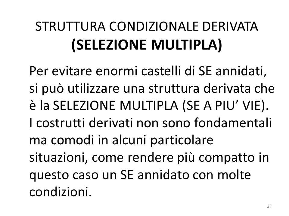 STRUTTURA CONDIZIONALE DERIVATA (SELEZIONE MULTIPLA)