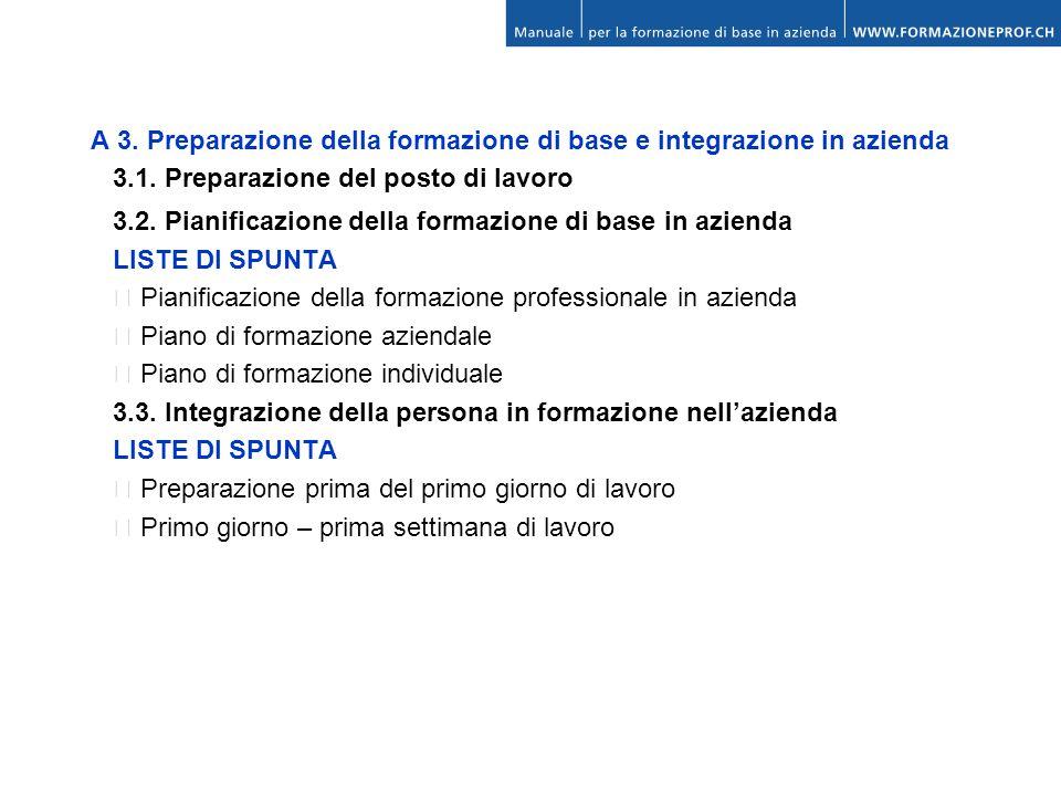 A 3. Preparazione della formazione di base e integrazione in azienda 3