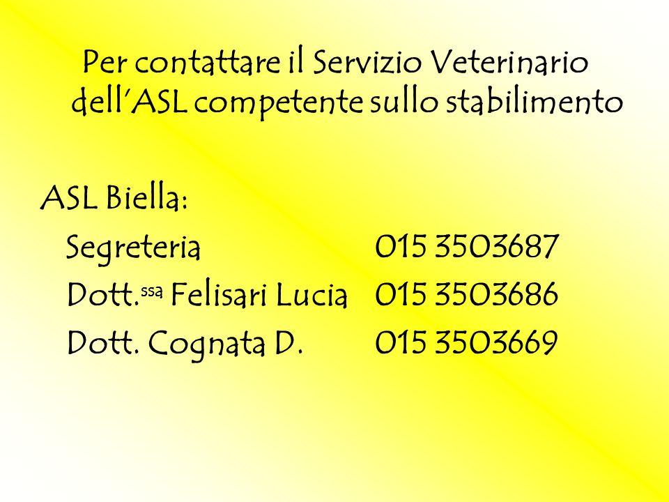 Per contattare il Servizio Veterinario dell'ASL competente sullo stabilimento