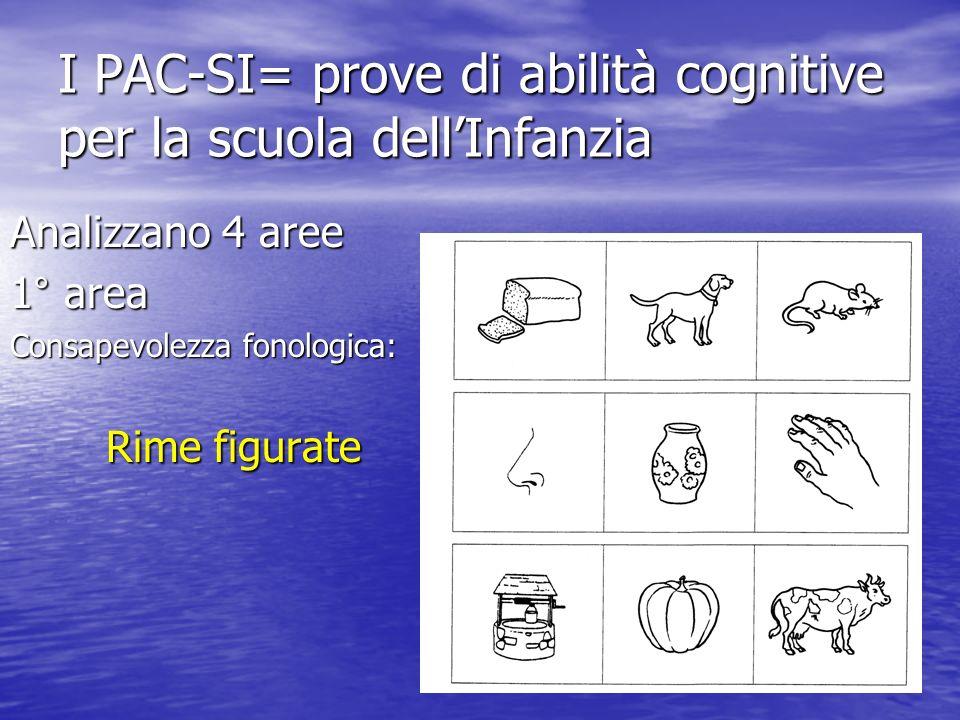 I PAC-SI= prove di abilità cognitive per la scuola dell'Infanzia