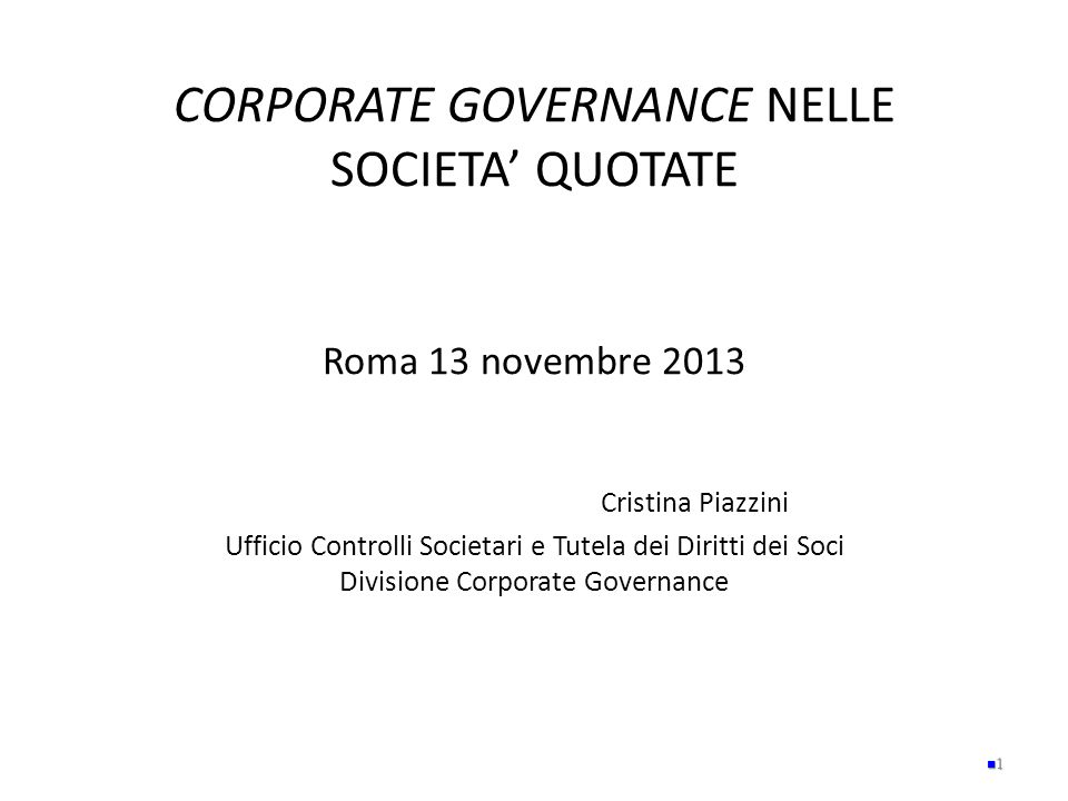 CORPORATE GOVERNANCE NELLE SOCIETA' QUOTATE Roma 13 novembre 2013