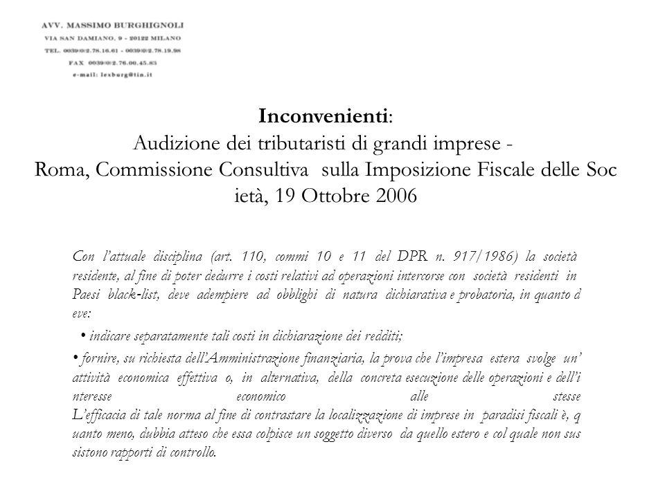 Inconvenienti: Audizione dei tributaristi di grandi imprese - Roma, Commissione Consultiva sulla Imposizione Fiscale delle Società, 19 Ottobre 2006
